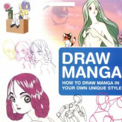 Draw Manga - How to Draw Manga In Your Own Unique Style